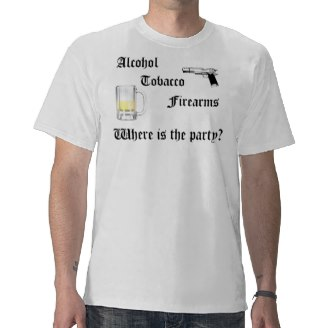 alcohol_tobacco_firearms_t_shirt-r0f1609293c28474e9784d9961aa88159_f0czj_216.