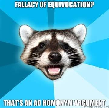Fallacy-of-equivocation-Thats-an-ad-homonym-argument.