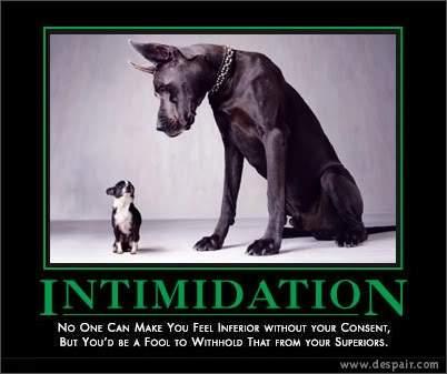 intimidation.