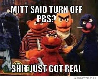mitt-said-turn-off-pbs-shit-just-got-real.
