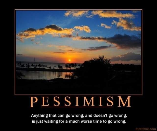 pessimism.