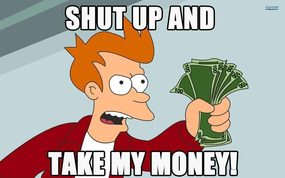 shut up and take my money (2).