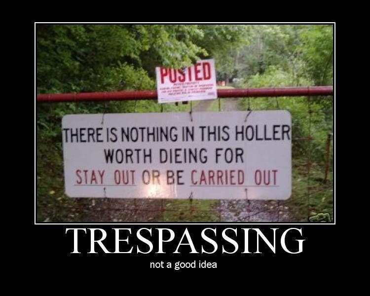 Tresspassing.