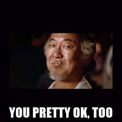 you-pretty-ok-too.